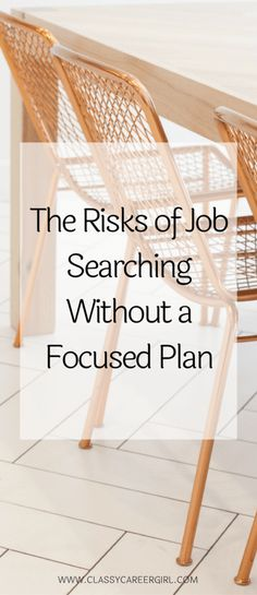 Risks of Job Searching Without a Plan | Classy Career Girl
