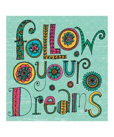 'Follow Your Dreams' Print by Ellen Crimi-Trent on #zulily!