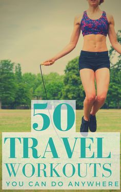 No more excuses for not working out while traveling! Here are 50 Travel WODs you can do anywhere!