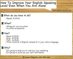 An advice about how to improve your English speaking level with a daily and easy exercise.