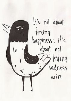 Don't let sadness win!