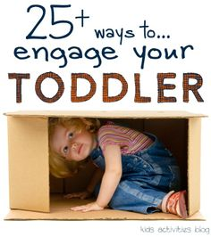 25+ Ways to Engage Your Toddler