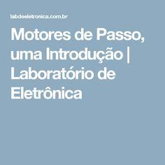 Motores de Passo, uma Introdução | Laboratório de Eletrônica