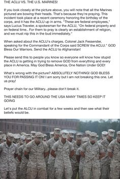 Another example of trying to take away our liberties. if you don't want to pray, don't. Christians don't force their religion on anyone. We don't chop your head off if you don't believe. Eff the ACLU. ACLU VS. THE US MARINE CORPS.
