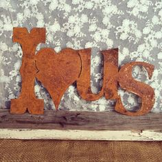 I Love us Rusty Metal Letters by JunkLoveandCo on Etsy, $22.00