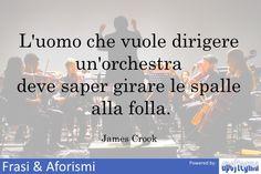 L'uomo che vuole dirigere un'orchestra deve saper girar...
