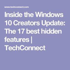Inside the Windows 10 Creators Update: The 17 best hidden features | TechConnect