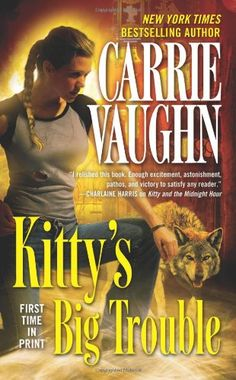Kitty's Big Trouble (Kitty Norville, Book 9) by Carrie Vaughn
