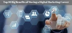 Top 10 Big Benefits of Having a Digital Marketing Career Blog Images, S Mo, Job S, Search Engine Optimization, Opportunity, Digital Marketing, Career, Social Media, Big