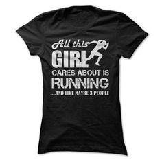 Cool All this Girl Cares About Is Running...And Like Maybe 3 People (White) T shirts