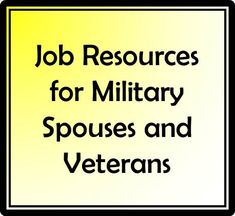 If you're like a lot of other military spouses, you've given up your career to support your spouse. Check out these great resources to job boards, job fairs, programs hiring veterans and spouses, and educational opportunities for military spouses, veterans and more.