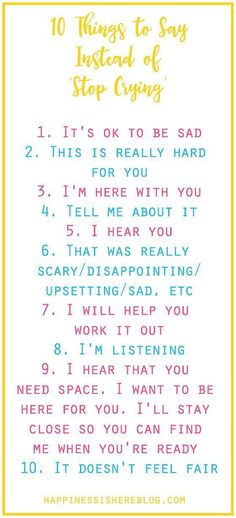 "When your kid is upset and crying, here are 10 helpful phrases that work better than ""Stop crying."" This is a must-read for every parent!"