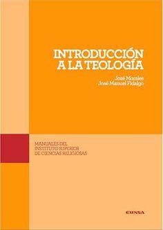 """El Instituto Superior de Ciencias Religiosas de la Universidad de Navarra publica """"Introducción a la Teología"""""""