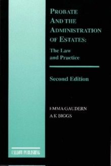 Probate and the Administration of Estates  The Law and Practice, 978-1898899938, Emma Gaudern, Callow Publishing Ltd; 2nd Revised edition edition