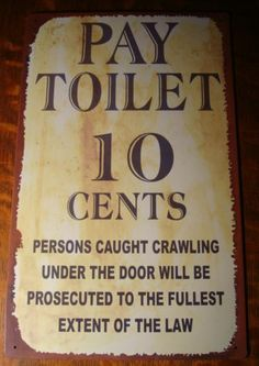 Pay Toilet Ten Cents Rustic Old West Style Western Sign Pub Saloon Bar Decor