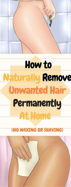 How to Naturally Remove Unwanted Hair Permanently At Home ! NO WAXING OR SHAVING