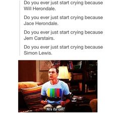 YES.  but not for Jem or Simon I just sob uncontrollably for Will and Jace and Magnus and Alec