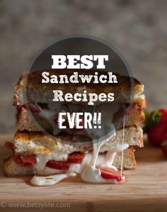 Simplify your dinner plans. All you need is bread and a little imagination. The Greatest Sandwich Recipes Ever!!