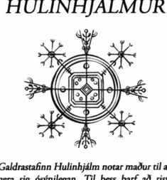 Another Icelandic magical sign deserves special attention, since it is reported to give the power to become invisible. Hulinhjálmur ('helm of disguise') has to be drawn on a piece of lignite (brown coal) and then pressed against one's forehead. The most complicated part is the preparation of the ink. One has to collect three drops of blood from the index finger of one's left hand, three from the ring-finger of one's right hand, two from the right nipple and one from the left nipple...