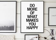 Do More Of What Makes You Happy Inspirational by GalaDigitalPrints
