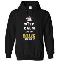 Keep Calm And Let BELLES Handle It - #shirt style #pullover sweatshirt. HURRY => https://www.sunfrog.com/Names/Keep-Calm-And-Let-BELLES-Handle-It-9312-Black-Hoodie.html?68278