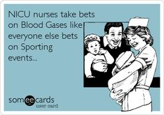 NICU+nurses+take+bets+on+Blood+Gases+like+everyone+else+bets+on+Sporting+events...
