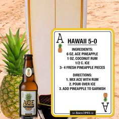 Hawaii 5-0 - Hard Cider (Pineapple flavored if you can find it-or sub in a little pineapple juice), Coconut Rum, Pineapple