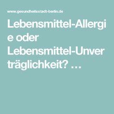 Lebensmittel-Allergie oder Lebensmittel-Unverträglichkeit?…