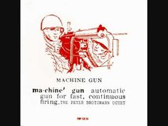 The Peter Brotzmann Octet - Machine Gun (Full Album) - YouTube