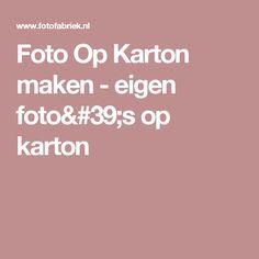 Foto Op Karton maken - eigen foto's op karton Paper Board
