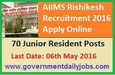 AIIMS RISHIKESH RECRUITMENT 2016 APPLY ONLINE FOR 70 JR RESIDENT POSTS ~ Government Daily Jobs