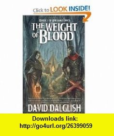 The Weight of Blood (9781450574488) David Dalglish , ISBN-10: 1450574483  , ISBN-13: 978-1450574488 ,  , tutorials , pdf , ebook , torrent , downloads , rapidshare , filesonic , hotfile , megaupload , fileserve