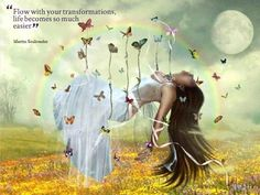 Flow with your transformations, life becomes so much easier ☼
