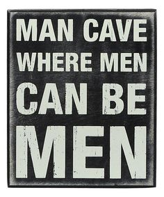 'Man Cave' Box Sign Haha, love this!