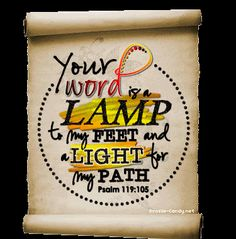 Your Word is a lamp to my feet.