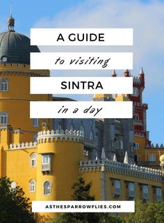 Sintra in one day | Lisbon City Break | What to see in Sintra | Pena Palace | Europe | Portugal