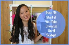 How To Start A YouTube Channel On A Budget!!