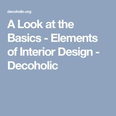 A Look at the Basics - Elements of Interior Design - Decoholic