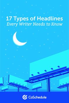 17 Types of Headlines Every Writer Needs to Know