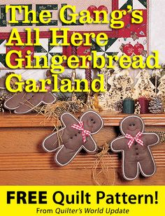 The Gang's All Here Gingerbread Garland Download from Quilter's World newsletter. Click on the photo to access the free pattern. Sign up for this free newsletter here: AnniesNewsletters.com.