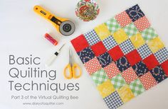 Virtual Quilting Bee - Quilt-Making Technique Basics - Learn to Quilt