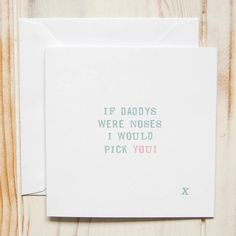 Handmade card reading 'If Daddys were noses I'd pick you' printed in sage green and dusty pink, with a 'x' to the bottom right-hand corner.We provide the option to personalise the inside of this card with you own message, printed in black in Arial font. You can also send the card direct to the recipient. Just choose the option from the menus above. Comes with white envelope and protective plastic wallet. This card is blank on the inside. There are two choices of plantable seeded shapes to…
