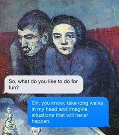 Take long walks in my head. Haha Funny, Hilarious, Art History Memes, Classical Art Memes, Art Jokes, Funny Quotes, Funny Memes, Think, Funny Art