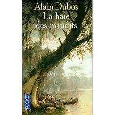 La baie des maudits, Alain Dubos
