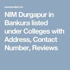 NIM Durgapur in Bankura listed under Colleges with Address, Contact Number, Reviews