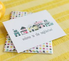 Welcome to the Neighborhood Card  This summer there has been a surge of new neighbors moving to our area! Since I want to introduce our family to all of them (a.k.a. - my kids want to scope out the ages of their kids) I'm going to make this simple card to give each new neighbor. Maybe I can convince my kids to make some cookies to take along as well.   DIY, created with a Cricut Explore, creative cards