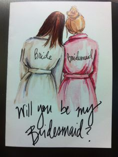 Really cute way to ask your bridesmaids!!
