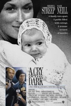 Fred Schepisi's 'A Cry in The Dark', 1988 - Staring Meryl Streep & Sam Neill - This compelling docudrama, is based on the true story of Lindy & Michael Chamberlain. During a camping trip to Ayers Rock, in outback Australia, Lindy claimed that she saw a dingo stealing her baby daughter, Azaria, from the family tent. The incident drew a media firestorm, & the court case received massive attention & public reactions.