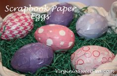 Scrapbook Paper Eggs... Maybe a nice change from our usual hand dyed eggs on our easter tree!