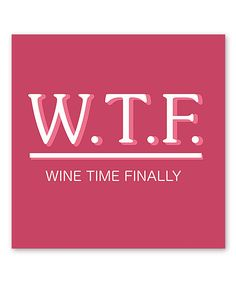 WTF Wine Time Finally Cocktail Napkins are fun wine themed cocktail napkins that declare it's wine time finally (WTF) adding humor when wine is served. These wine themed beverage napkins feature a funny play on words message - WTF Wine Time Finally.